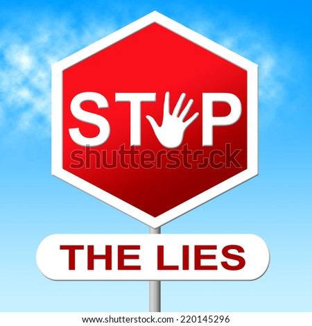 Lies Stop Showing No Lying And Truth - stock photo