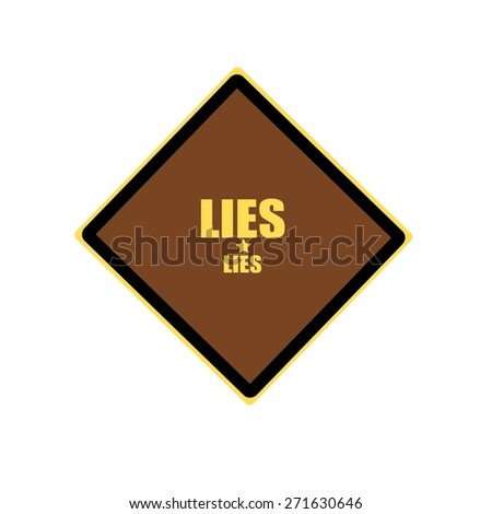 Lies  yellow stamp text on brown background - stock photo