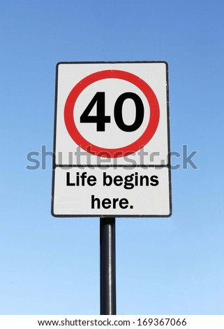 Life begins at 40 made as a road sign illustration.