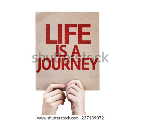 Life is a Journey card isolated on white background - stock photo