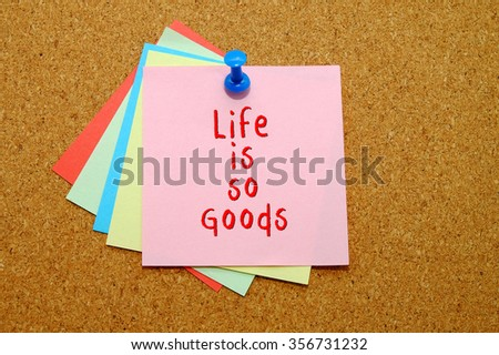 life is so goods written on color sticker notes over cork board background.