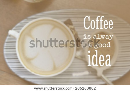 Life Quote. Inspirational Quote. Motivational Background On Blurred Coffee  Cup