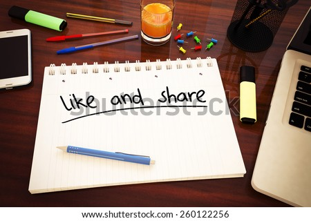 Like and share - handwritten text in a notebook on a desk - 3d render illustration. - stock photo