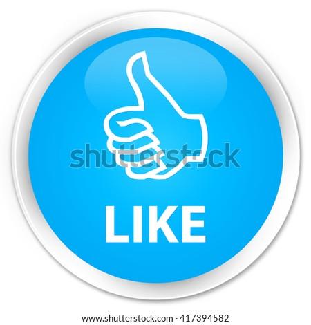 Like cyan blue glossy round button - stock photo