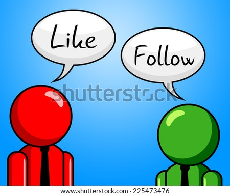 Like Follow Representing Web Fan And Liking - stock photo