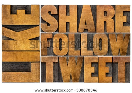 like, share, tweet, follow word abstract  - social media concept - isolated text in vintage letterpress wood type printing blocks - stock photo