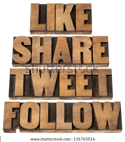 like, share, tweet, follow words - social media concept - isolated text in vintage letterpress wood type printing blocks - stock photo