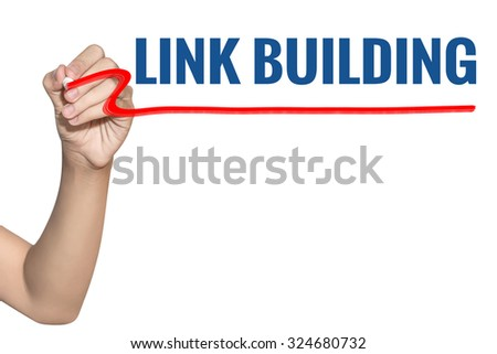 Link Building word write on white background by woman hand holding highlighter pen - stock photo