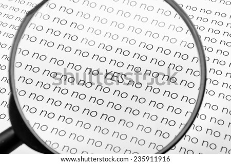 """List of """"no"""" words and one """"yes"""" word in the middle and magnifying glass. - stock photo"""