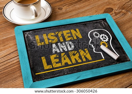 listen and learn concept on chalkboard