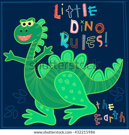 Little Dino rules the Earth embroidery character . - stock photo