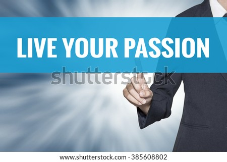 Live Your Passion word on virtual screen touch by business woman cyan sky tab - stock photo