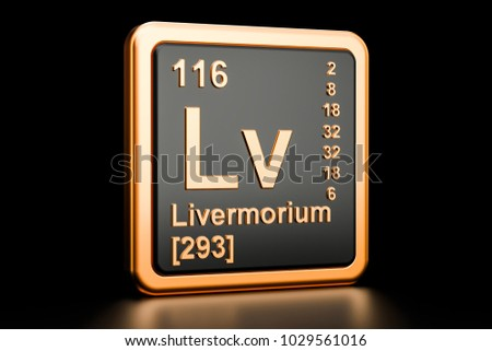 Livermorium Lv, chemical element. 3D rendering isolated on black background