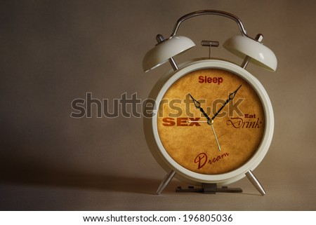 Living Time - Sex,Sleep,Eat,Drink,Dream - stock photo