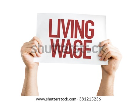Living Wage placard isolated on white - stock photo