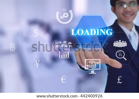 LOADING concept  presented by  businessman touching on  virtual  screen