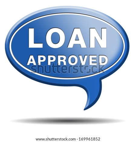 loan approved icon or button loaning money for car house education or approve mortgage funding - stock photo