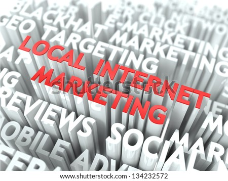 Local Internet Marketing Concept. The Word of Red Color Located over Text of White Color. - stock photo