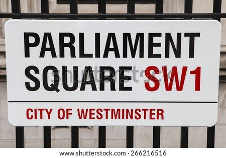 LONDON, UK - APRIL 1ST 2015: A street sign for the historic Parliament Square in London on 1st April 2015.