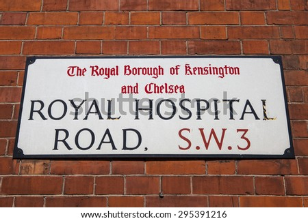 LONDON, UK - JULY 10TH 2015: A street sign for Royal Hospital Road in Chelsea, London on 10th July 2015.