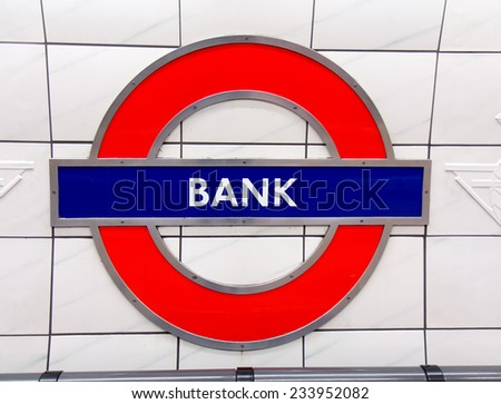 LONDON, UK - OCTOBER 17, 2014: Metro station sign Bank on the  Central line in London, UK, October 17, 2014.  - stock photo