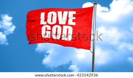 love god, 3D rendering, a red waving flag - stock photo