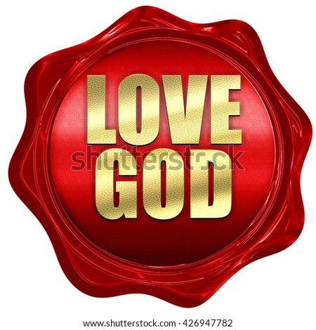 love god, 3D rendering, a red wax seal - stock photo