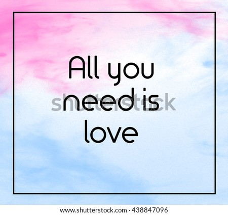 """Love inspirational quote with phrase """" All you need is love"""" with grass color splash brushes background. - stock photo"""