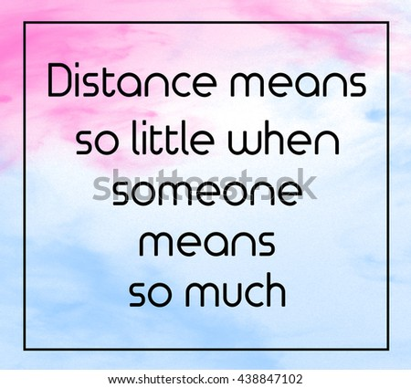 """Love inspirational quote with phrase """" Distance means so little when someone means so much """" with grass color splash brushes background. - stock photo"""