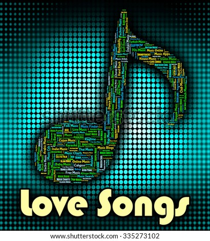 Love Songs Showing Sound Tracks And Ditty - stock photo