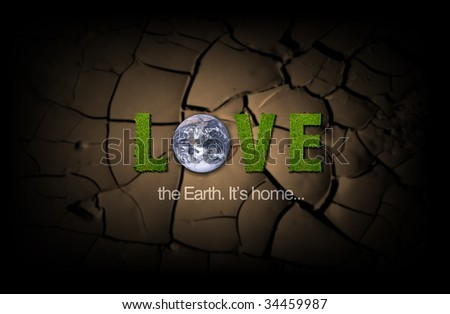Love the Earth. It's home. Grass type letters over cracked earth background. - stock photo