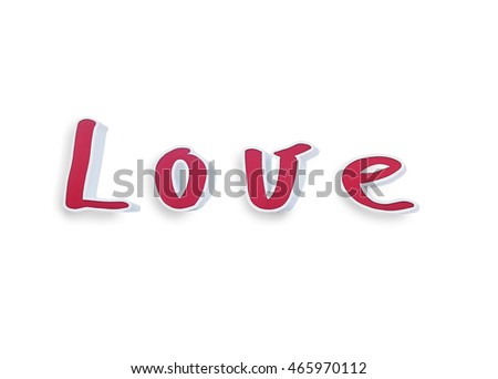 Love  word  isolated on white background with Clipping Path.