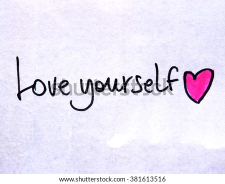 how to begin to love yourself