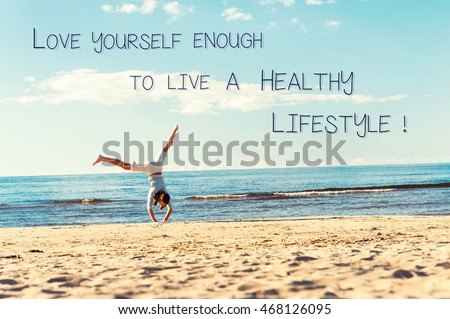 Love Yourself Enough To Live A Healthy Lifestyle. Inspirational Motivation  Quote With Young Teenage Girl