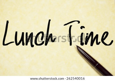 lunch time  text write on paper  - stock photo