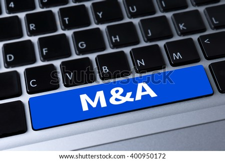M&A (MERGERS AND ACQUISITIONS) a message on keyboard