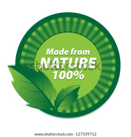 Made from Nature 100 Percent Green Sign and Tag with Green leaves  - isolated on white background - stock photo
