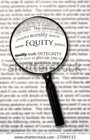 "Magnifying glass over document, highlighting the word ""equity"".  Searching for principles of conduct. - stock photo"
