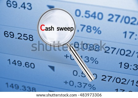 Magnifying lens over background with text Cash sweep, with the financial data visible in the background. 3D rendering.