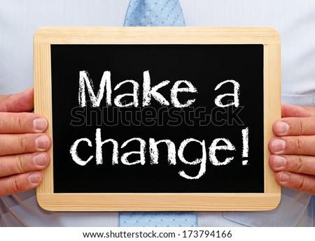 Make a change ! - stock photo