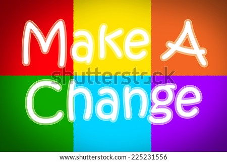 Make A Change Concept text on background - stock photo