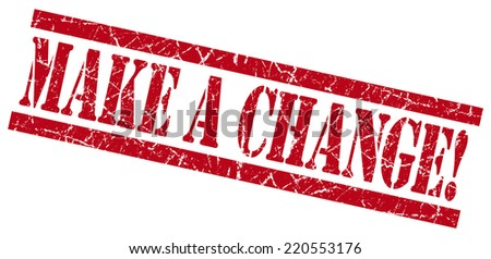 make a change red grungy stamp on white background - stock photo
