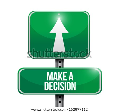 make a decision road sign illustration design over a white background - stock photo