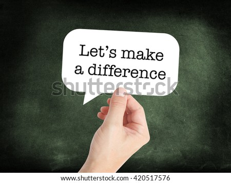 Make a difference written on a speechbubble - stock photo