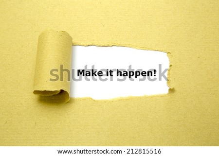 Make it happen! appearing behind torn brown paper - stock photo