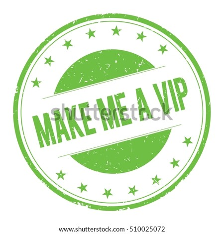 MAKE-ME-A-VIP stamp sign text word logo green.