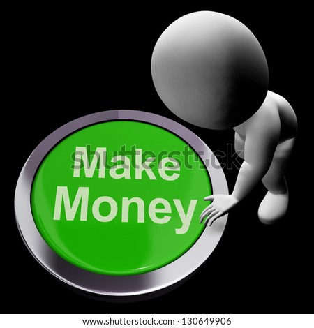 Make Money Button Showing Startup Business And Wealth - stock photo