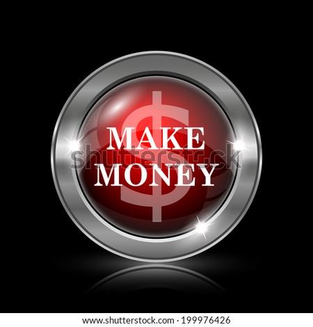 Make money icon. Metallic internet button on black background.  - stock photo