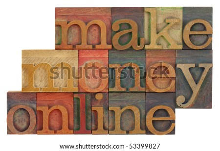 make money online phrase in vintage wood letterpress type blocks, stained by color inks, isolated on white - stock photo