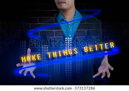 MAKE THINGS BETTER message double exposure concept with business - stock photo